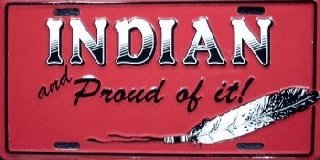 Indian and Proud Of It License Plates